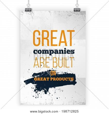 Great companies are built on great products. Vector simple motivational quote. Black text over yellow background.
