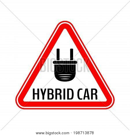 Hybrid car caution sticker. Save energy automobile warning sign. Electric plug icon in red triangle to a vehicle glass. Vector illustration.