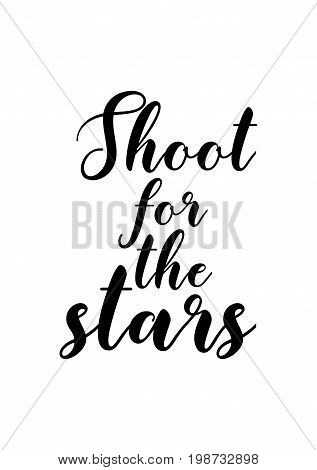 Hand drawn holiday lettering. Ink illustration. Modern brush calligraphy. Isolated on white background. Shoot for the stars.