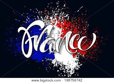 Hand written France. Calligraphic vector text. Flag of France made of colorful splashes. Vector lettering