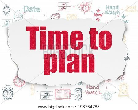 Time concept: Painted red text Time to Plan on Torn Paper background with Scheme Of Hand Drawing Time Icons