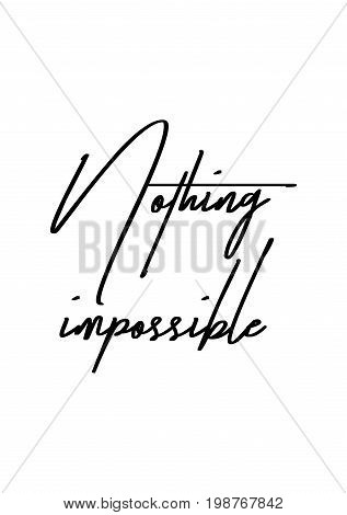 Hand drawn holiday lettering. Ink illustration. Modern brush calligraphy. Isolated on white background. Nothing impossible.