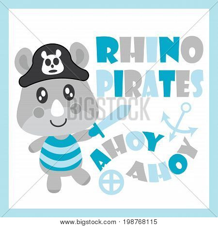 Cute baby rhino as pirates vector cartoon illustration for baby shower card design, kid t shirt design, and wallpaper