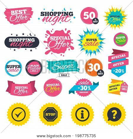 Sale shopping banners. Information icons. Stop prohibition and question FAQ mark speech bubble signs. Approved check mark symbol. Web badges, splash and stickers. Best offer. Vector