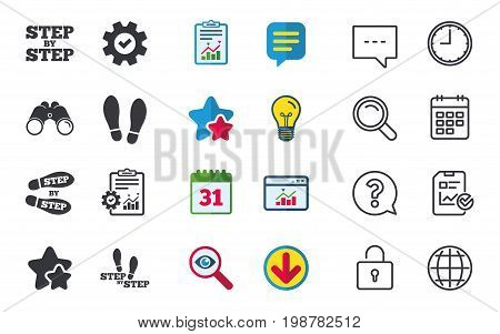 Step by step icons. Footprint shoes symbols. Instruction guide concept. Chat, Report and Calendar signs. Stars, Statistics and Download icons. Question, Clock and Globe. Vector