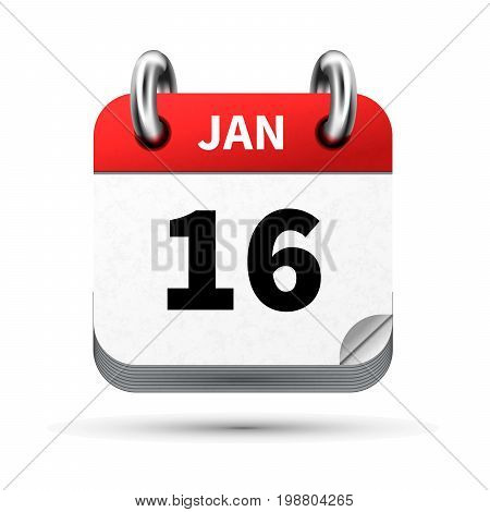 Bright realistic icon of calendar with 16 january date on white