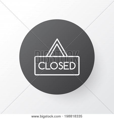 Premium Quality Isolated Closed Placard Element In Trendy Style.  Hanging Board Icon Symbol.