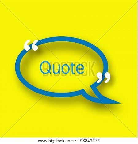 Blue Speech bubble template in realistic style on bright yellow background. Paper Frame with commas for your text.