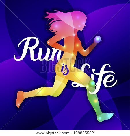 Run is Life. Sport motivation lettering poster. Creative marathon vector design with running woman on blue abstract background