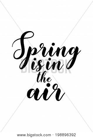 Hand drawn holiday lettering. Ink illustration. Modern brush calligraphy. Isolated on white background. Spring is in the air.