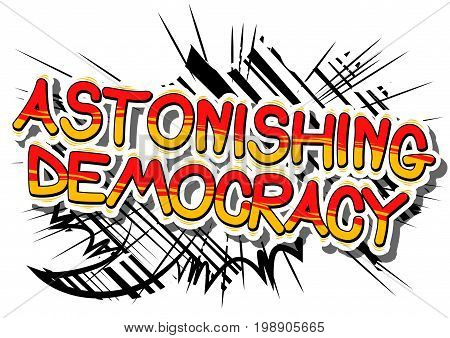 Astonishing Democracy - Comic book style phrase on abstract background.