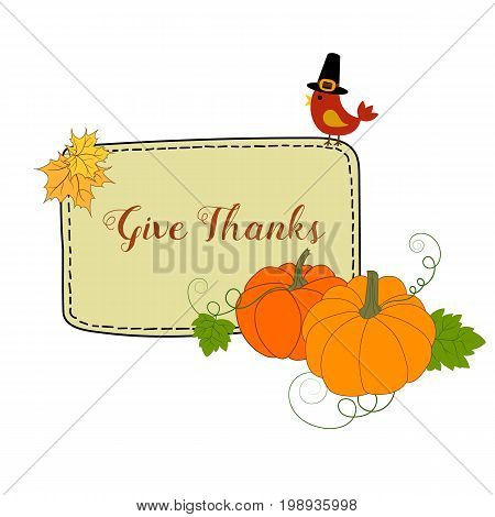 Hand drawn vector illustratration orange pumpkins maple leaves frame with lettering text give thanks cute kawaii bird in pilgrim's hat Thanksgiving harvest