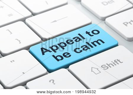 Politics concept: computer keyboard with word Appeal To Be Calm, selected focus on enter button background, 3D rendering