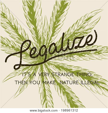 Legalize marijuana, weed cannabis green leaf retro logo, poster, t-shirt design.package vintage label. Medicine plant legalization product squarelinear color sign label.