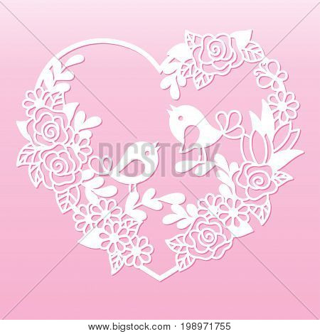 Openwork heart with flowers and birds. Laser cutting template for decoration wedding cards invitations interior decorative elements.