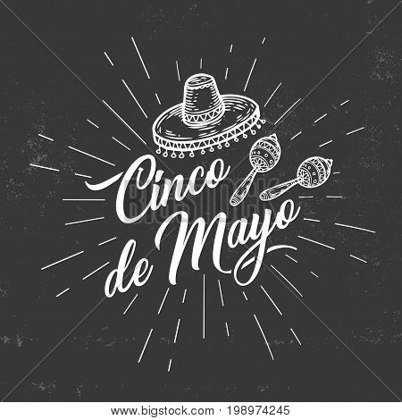 Cinco de Mayo hand sketched logotype, badge typography icon. Lettering Mexican holiday with hat, maracas for greeting card, invitation. Retro lettering banner poster template chalk board background