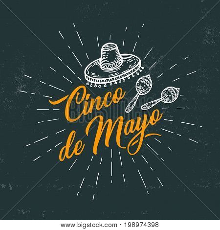 Cinco de Mayo hand sketched logotype, badge typography icon. Lettering Mexican holiday with hat, maracas for greeting card, invitation. Retro lettering banner poster template black board background
