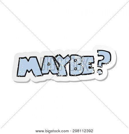 retro distressed sticker of a maybe cartoon symbol