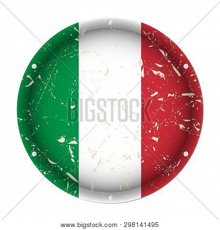Italy - Round Metallic Scratched Flag With Six Screw Holes In Front Of A White Background