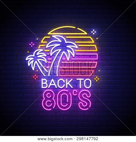 Back To 80s Neon Sign, Bright Signboard, Light Banner. Back To 80s Logo Neon, Emblem. Vector Illustr