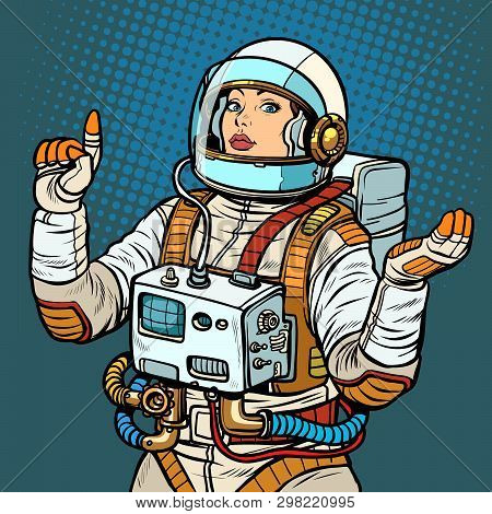 Woman Astronaut, Space Exploration. Pop Art Retro Vector Illustration Vintage Kitsch 50s 60s