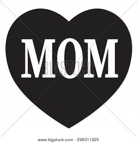 Mom In Heart Icon On White Background. Flat Style. Mothers Day Sign For Your Web Site Design, Logo,