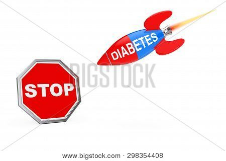 Stop Diabetes Concept. Stop Sign Shield With Diabetes Sign Rocket On A White Background. 3d Renderin