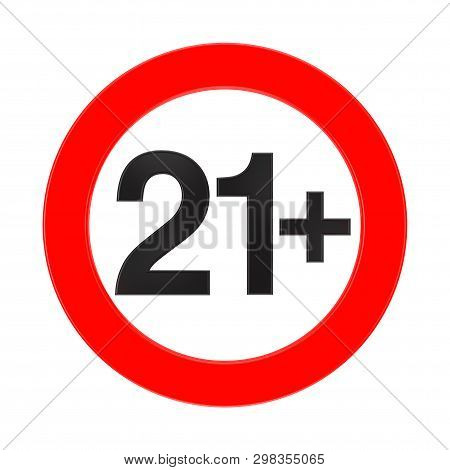 Forbidden Under The Age Of 21 Red Sign On A White Background 3d Rendering