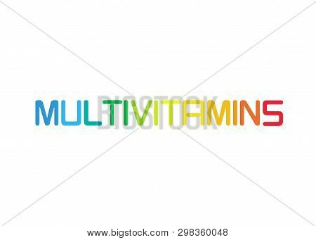 Multivitamin Label Inspiration, Icon Vitamins Colorful Text, Vector Isolated