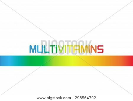 Multivitamin Label Inspiration, Banner Icon Vitamins Colorful Text, Vector Isolated Or White Backgro