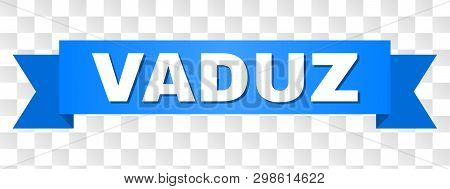 Vaduz Text On A Ribbon. Designed With White Caption And Blue Stripe. Vector Banner With Vaduz Tag On
