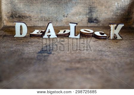 The Text Of The Wooden Letters - A Dead End, The Concept Of A Stalemate And Life Difficulties.