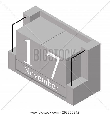 November 17th Date On A Single Day Calendar. Gray Wood Block Calendar Present Date 17 And Month Nove