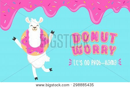 Donut Worry It's No Prob-llama Inspirational Card With Alpaca Holding A Donut On Head, Sweet Donut G