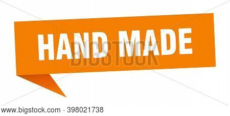 Hand Made Speech Bubble. Hand Made Sign. Hand Made Banner