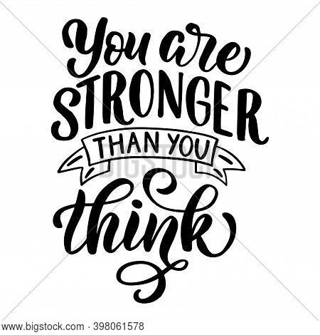 Inscription - You Are Stronger Than You Think - Black Letters On A White Background, Vector Graphics