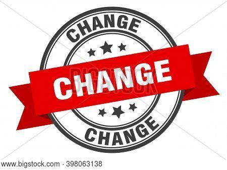 Change Label. Change Red Band Sign. Change