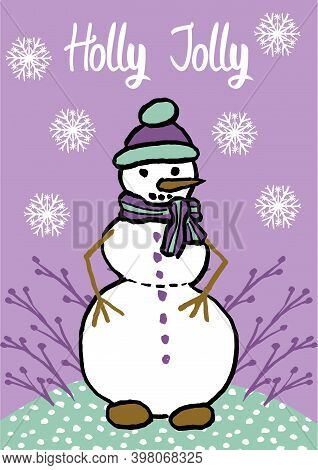 Merry Winter Cartoon Illustration With Snowman And Holly Jolly Lettering. Cute Christmas And New Yea
