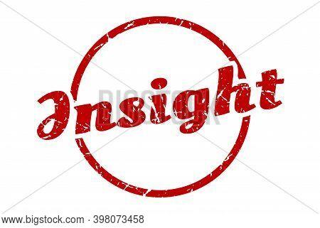 Insight Sign. Insight Round Vintage Grunge Stamp. Insight