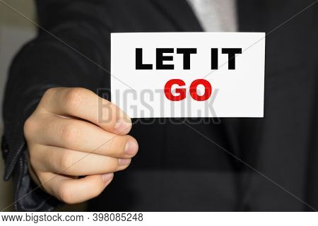 Card With Text Let It Go On Hand. You Can Use In Business, Marketing And Other Concepts. Messege Of