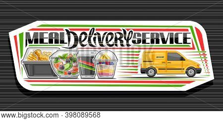 Vector Banner For Meal Delivery Service, Decorative Signage With Illustration Of Yellow Delivery Van