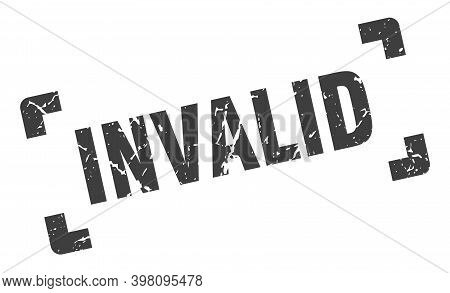 Invalid Stamp. Square Grunge Sign Isolated On White Background