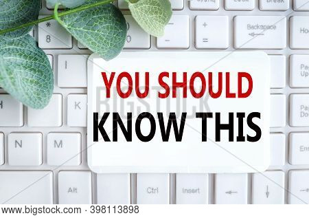 You Should Know This, Text On White Paper On White Computer Keyboard