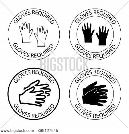 Safety Gloves Are Required. Round Symbol With Lettering Gloves Required Inside. Virus Prevention Ico