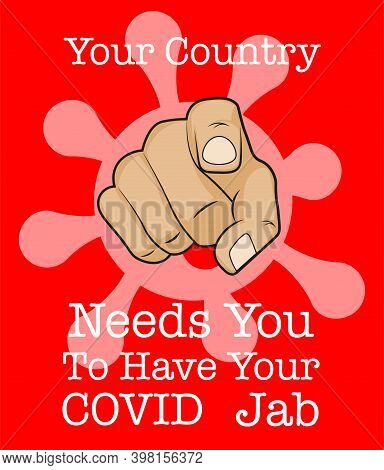 Your Country Needs You To Have Your Covid Jab - Vector Illustration On An Orange Background With Poi