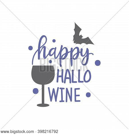 Hand Drawn Illustration Wine And Bat And Quote. Creative Ink Art Work. Actual Vector Drawing. Artist
