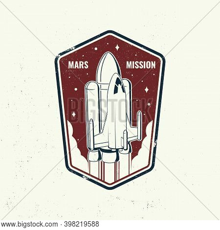 Mars Mission Logo, Badge, Patch. Vector Illustration. Concept For Shirt, Print, Stamp, Overlay Or Te