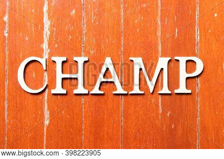 Alphabet Letter In Word Champ On Old Red Color Wood Plate Background