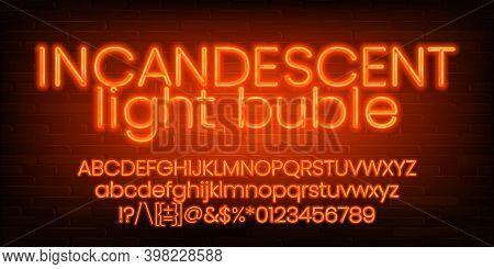 Incandescent Light Bulb Alphabet Font. Orange Neon Light Letters, Numbers And Symbols. Brick Wall Ba
