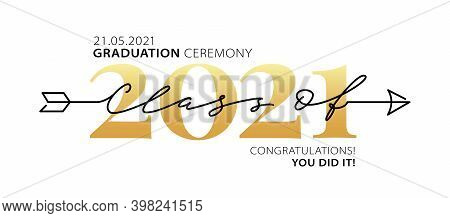 Graduation Ceremony Class Of 2021 With Place For Your Date. Lettering Logo. Modern Calligraphy. Vect